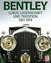 Bentley - Luxus Leidenschaft Tradition